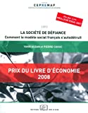 La société de défiance : comment le modèle social français s'autodétruit: Comment le Modele Français S'Autodetruit (Cepremap)