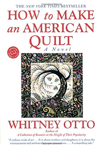 How to Make an American Quilt: A Novel