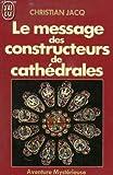 Le message des constructeurs de cathedrales - J'ai lu - 21/03/2001