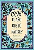 1996 EL AÑO QUE TU NACISTE (El año que tú naciste)