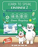 Learn to Speak Cantonese 2: An Upper Beginner s Guide to Mastering Conversational Cantonese