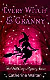 Every Witch and Granny: The Hill Cozy Mystery (Cozy Hill Mystery Series Book 2) (Kindle Edition)