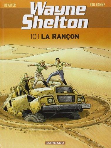 Wayne Shelton - tome 10 - La rançon de Van Hamme (4 novembre 2011) Album
