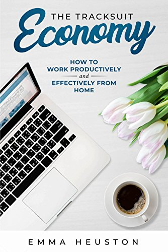 The Tracksuit Economy: How to work productively AND...