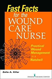 Fast Facts for Wound Care Nursing: Practical Wound Management in a Nutshell