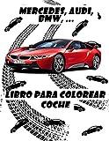 Libro para colorear coche: Lamborghini / Mercedes / Audi / BMW / VW / Dodge / Ford.