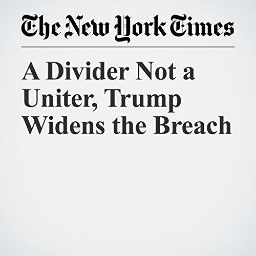 A Divider Not a Uniter, Trump Widens the Breach copertina