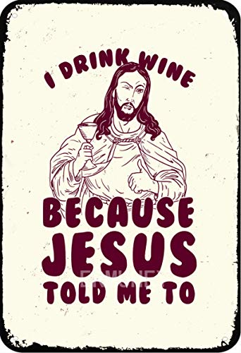 ERMUHEY I Drink Wine Because Jesus Told Me To Home Decor Garden Decor Home Decor Home Wall Decor