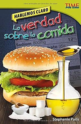 Hablemos Claro: La Verdad Sobre La Comida (Time For Kids en Espanol - Level