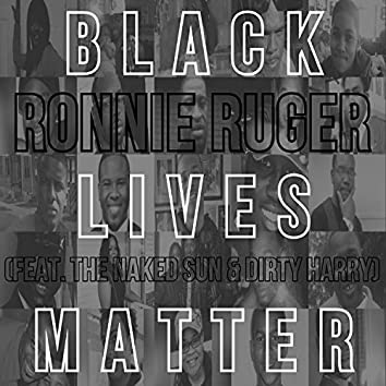 Black Lives Matter (feat. The Naked Sun & Dirty Harry)