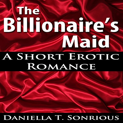 The Billionaire's Maid (A Short Erotic Romance) audiobook cover art