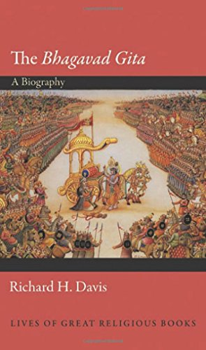 The Bhagavad Gita: A Biography (Lives of Great Religious Books (23))