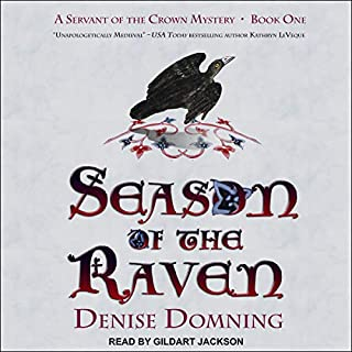 Season of the Raven     A Servant of the Crown Mystery, Book 1              By:                                                                                                                                 Denise Domning                               Narrated by:                                                                                                                                 Gildart Jackson                      Length: 7 hrs and 56 mins     18 ratings     Overall 4.4