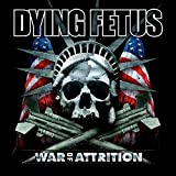 Dying Fetus: War Of Attrition (Audio CD)