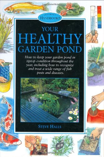 Your Healthy Garden Pond (Pond & Aquatic S.)