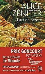 L'art De Perdre - Prix Goncourt des Lycéens 2017 d'Alice Zeniter