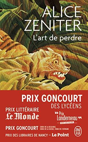 L\' Art de perdre - Prix Goncourt des Lycéens 2017