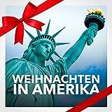 Weihnachten in Amerika (Die besten amerikanischen Weihnachtslieder und die beste Musik)