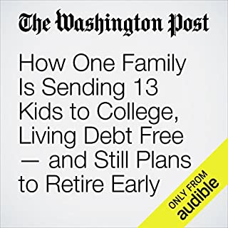 How One Family Is Sending 13 Kids to College, Living Debt Free — and Still Plans to Retire Early audiobook cover art