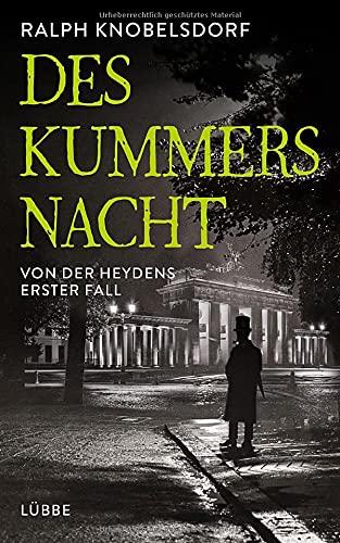 Buchseite und Rezensionen zu 'Des Kummers Nacht: Von der Heydens erster Fall' von Ralph Knobelsdorf