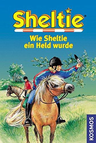 Sheltie, Wie Sheltie ein Held wurde (Sheltie - Das kleine Pony mit dem grossen Herz)