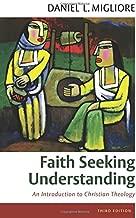 Faith Seeking Understanding: An Introduction to Christian Theology, third ed.