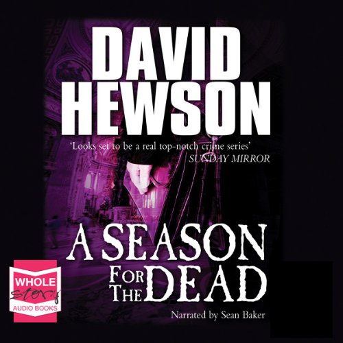 A Season for the Dead     The Rome Series: Book 1              By:                                                                                                                                 David Hewson                               Narrated by:                                                                                                                                 Sean Baker                      Length: 12 hrs and 57 mins     99 ratings     Overall 3.7