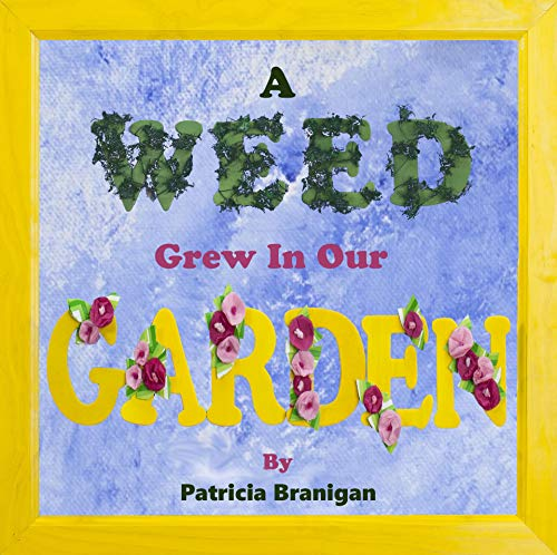 A Weed Grew In Our Garden (English Edition)