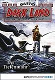 Alfred Bekker: Dark Land - Folge 14: Der Tiefenmahr