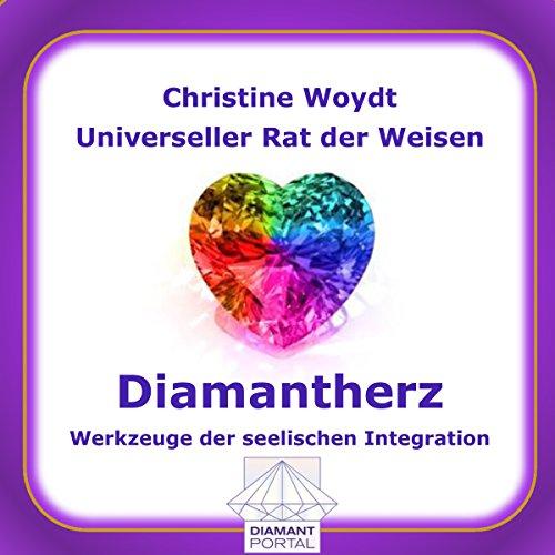 Diamantherz. Werkzeuge der seelischen Integration. Universeller Rat der Weisen Titelbild