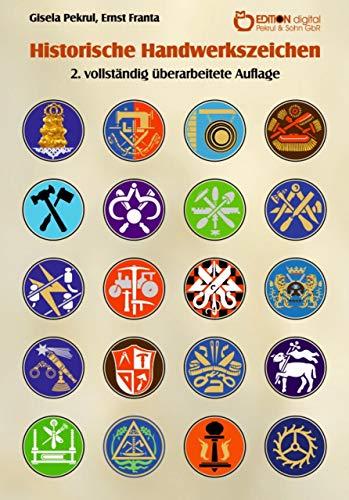 Historische Handwerkszeichen: 2. vollständig überarbeitete Auflage