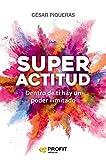 Superactitud: Dentro de ti hay un poder ilimitado