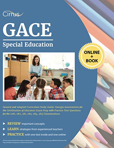 Compare Textbook Prices for GACE Special Education General and Adapted Curriculum Study Guide: Georgia Assessments for the Certification of Educators Exam Prep with Practice Test ... 081, 082, 581, 083, 084, 583 Examinations  ISBN 9781635308792 by Cirrus