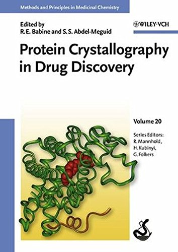 Protein Crystallography in Drug Discovery, Volume 20 (Methods and Principles in Medicinal Chemistry)