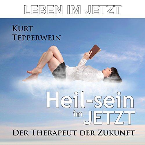 Leben im Jetzt - Heil-sein im Jetzt Titelbild