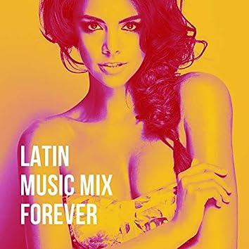 Latin Music Mix Forever