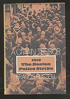 A City in Terror: The 1919 Boston Police Strike