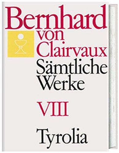 Bernhard von Clairvaux. Sämtliche Werke: Sämtliche Werke, 10 Bde., Bd.8