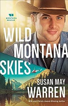 Wild Montana Skies (Montana Rescue Book #1) by [Susan May Warren]