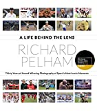 A Life Behind the Lens: Thirty Years of Award-Winning Photography of Sport's Most Iconic Moments