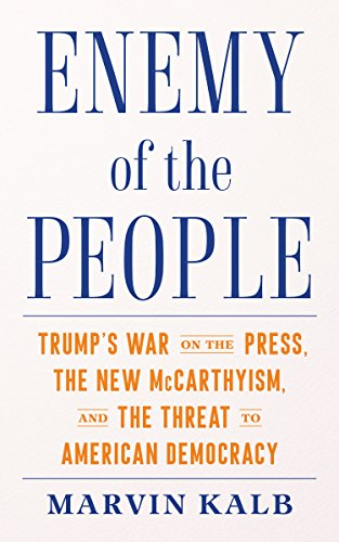 Image of Enemy of the People: Trump's War on the Press, the New McCarthyism, and the Threat to American Democracy
