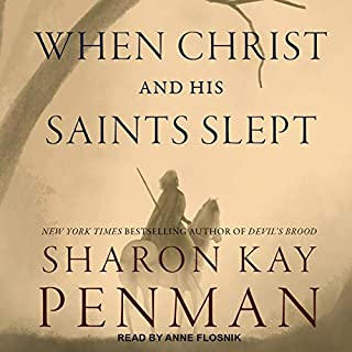 When Christ and His Saints Slept     Plantagenets, Book 1              By:                                                                                                                                 Sharon Kay Penman                               Narrated by:                                                                                                                                 Anne Flosnik                      Length: 36 hrs and 36 mins     53 ratings     Overall 4.5