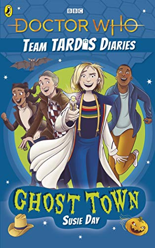Doctor Who: Ghost Town: The Team TARDIS Diaries, Volume 2 (English Edition)