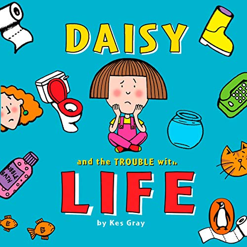 Daisy and the Trouble With Life audiobook cover art