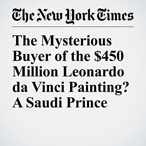 The Mysterious Buyer of the $450 Million Leonardo da Vinci Painting? A Saudi Prince audiobook cover art