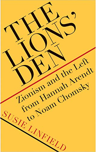 Image of The Lions' Den: Zionism and the Left from Hannah Arendt to Noam Chomsky