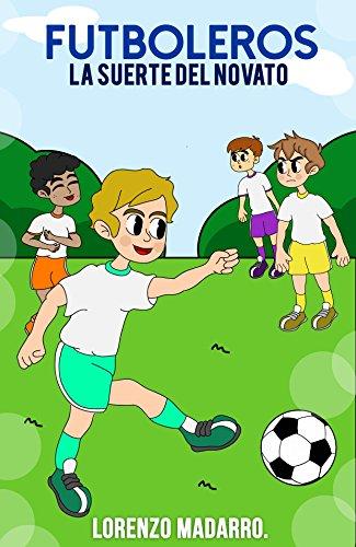 Futboleros: La suerte del novato