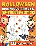 HALLOWEEN Aprender a Dibujar Monstruos divertidos: 30 monstruos para reproducir y colorear - libro de dibujos a color para niños y principiantes - regalo original