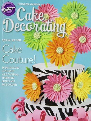Wilton Cake Decorating Yearbook 2013