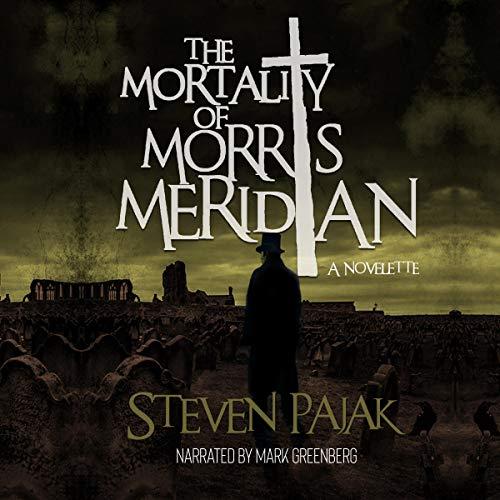 The Mortality of Morris Meridian cover art